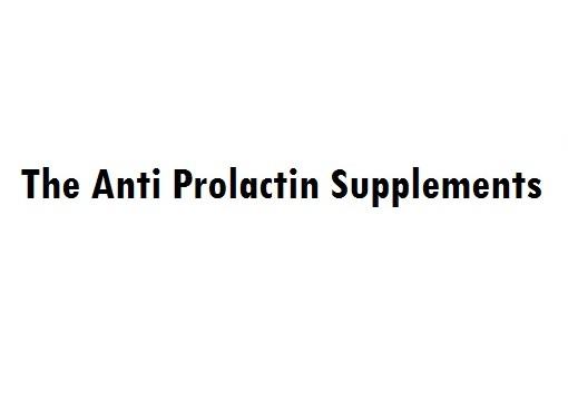 The Anti-Prolactin Supplements