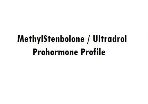 The MethylStenbolone (Ultradrol, M-Sten) Prohormone Profile