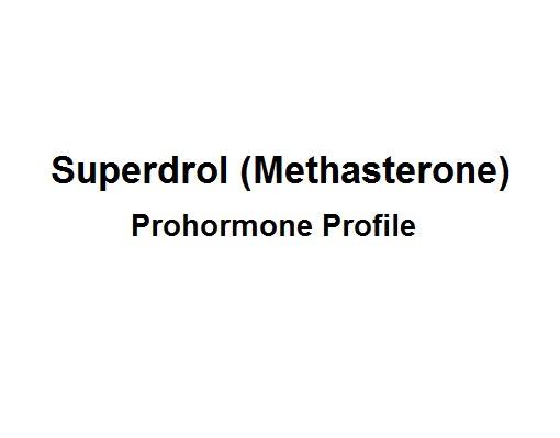 Superdrol (Methasterone) Prohormone Profile