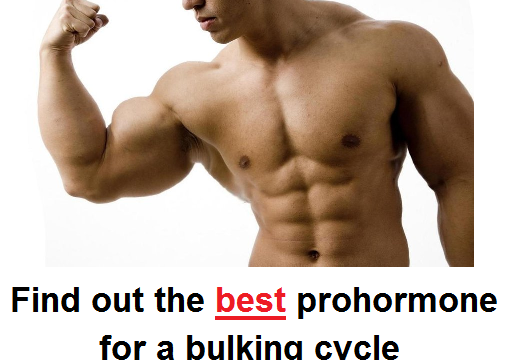 What are the best prohormones for a bulking cycle?