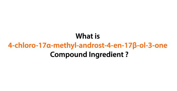 4-chloro-17α-methyl-androst-4-en-17β-ol-3-one