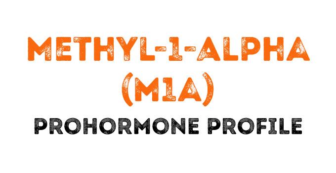 The Methyl-1-Alpha (m1a) Prohormone Profile | NewProhormones com