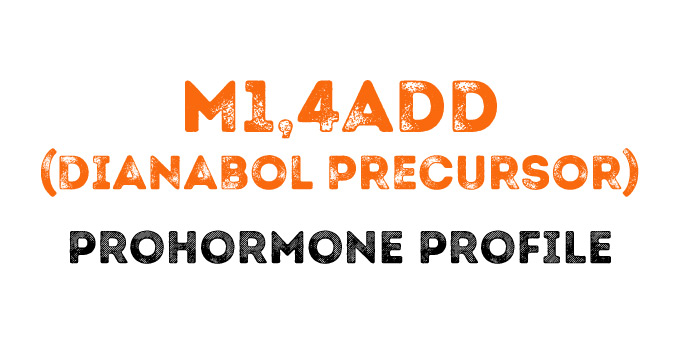 The M1,4ADD (Dianabol Precursor) Prohormone Profile