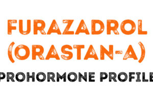 The Furazadrol (Orastan-A) Prohormone Profile