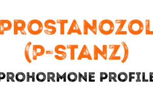 The Prostanozol (P-Stanz) Prohormone Profile