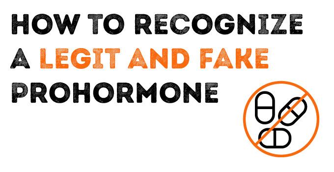 How to recognize legit and fake prohormones