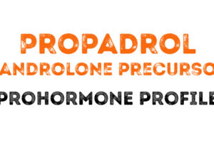 The Propadrol (sort of Nandrolone) Prohormone Profile