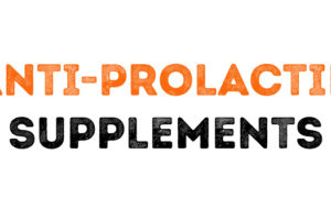 The Anti-Prolactin Supplements