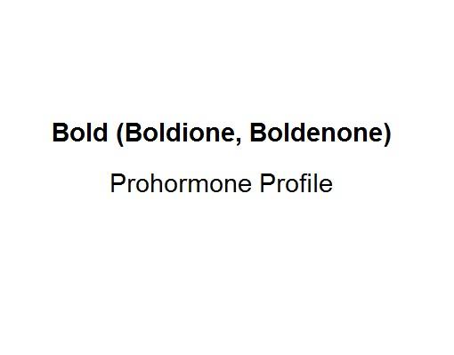 Bold (Boldione, Boldenone) Prohormone Profile