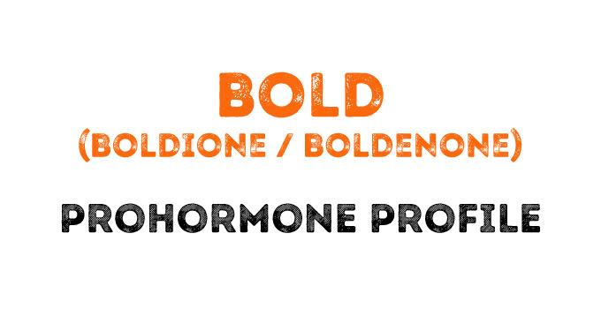 The Bold (Boldione, Boldenone) Prohormone Profile