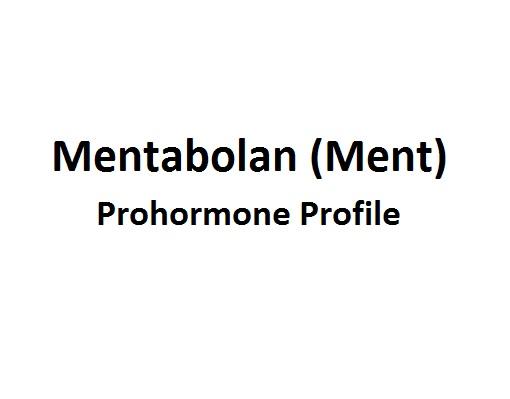 The Mentabolan (Ment) Prohormone Profile