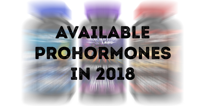 The Best Prohormones on the Market (Still Legal in 2018)