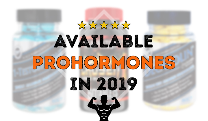 The Best Prohormones on the Market (Still Legal in 2019)