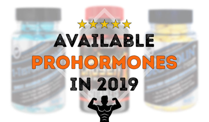 The Best Prohormones 2019 on the Market (Still Legal in 2019)