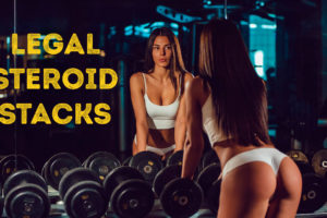 The Top 3 Legal Steroid Stacks of 2019