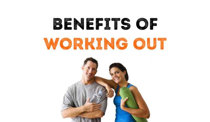 Benefits of working out