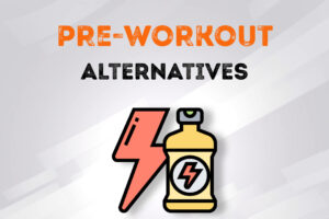 Replace your pre-workout with these natural alternatives.