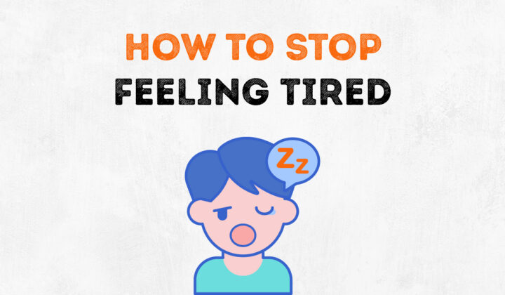 How to not be tired? 100% effective methods.