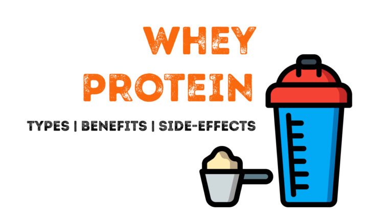 What is whey protein? Types, Benefits & Side-effects.
