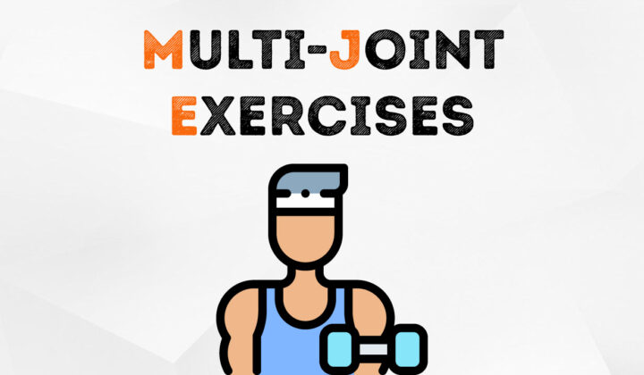 Multi-joint exercises for health and muscle building