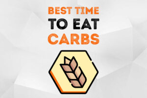 What are the best time to eat carbs?
