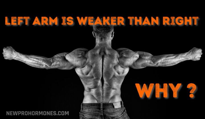 Why is my left arm weaker than right arm?